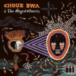 CHOUK BWA & THE ANGSTROMERS