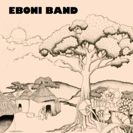 Eboni Band's 1980 classic album featuring  Fred Wesley, Motown and some audacious talent from the Ivory Coast